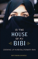 Book cover for In the House of My Bibi: Growing Up in Revolutionary Iran.