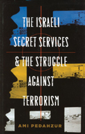Book cover for The Israeli Secret Services and the Struggle Against Terrorism.