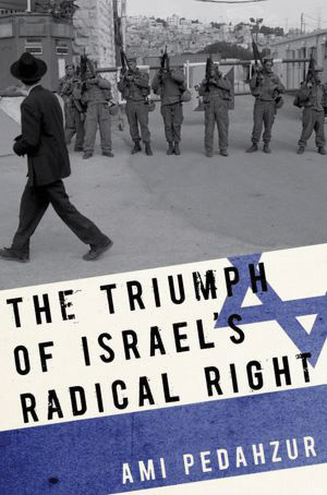 Pedahzur publishes Triumph of Israel's Radical Right