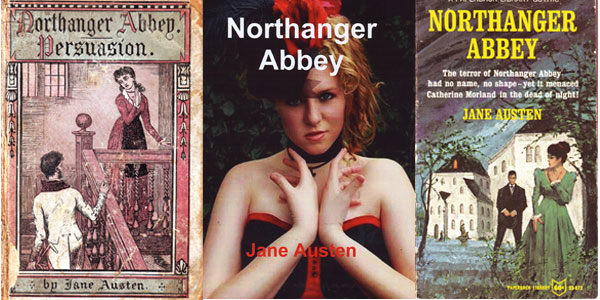 "Three ""Northanger Abbey"" covers that interpret Austen for different times and audiences. From left to right: a cheap Victorian ""railway edition"" (c. 1870s); Austen aimed at punk/ goth high-schoolers (2011); and a '60s paperback romance (1967)."