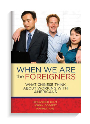 Book When We Are the Foreigners by Professor Orlando Kelm, John N. Doggett and Haiping Tang