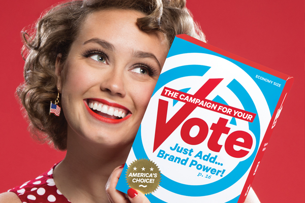 The Campaign for Your Vote: Just Add Brand Power