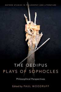 Book cover for The Oedipus Plays of Sophocles: Philosophical Perspectives.