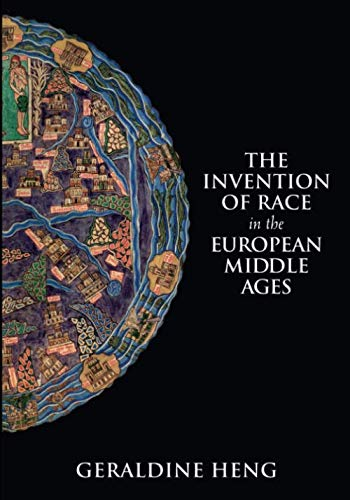 Book cover for The Invention of Race in the Middle Ages by Geraldine Heng