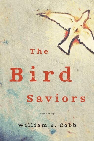 The Bird Saviors by William J. Cobb.