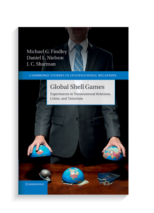 """""""Global Shell Games: Experiments in Transnational Relations, Crime, and Terrorism"""" by Mike Findley, Daniel Nielson, Jason Sharman."""