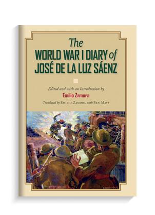 """The World War I Diary of Jose De La Luz Saenz"" edited and intro by Emilio Zamora. Translated by Emilio Zamora with Ben Maya."