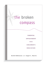 "Book cover for ""The Broken Compass: Parental Involvement with Children's Education"" by Keith Robinson, assistant professor, Department of Sociology, Center for African and African American Studies and Population Research Center associate; and Angel L. Harris."