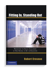 "Book cover for ""Fitting In, Standing Out: Navigating the Social Challenges of High School to Get an Education"" by Robert Crosnoe, professor, Department of Sociology, and Population Research Center."