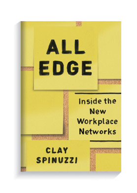 Book cover for All Edge: Inside the New Workplace Networks.