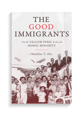 Book cover for The Good Immigrants: How the Yellow Peril Became the Model Minority.