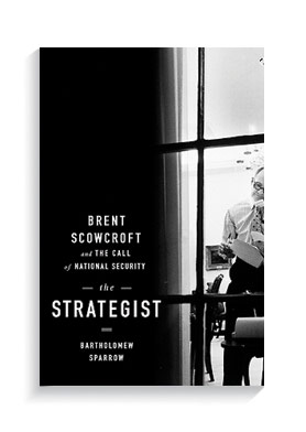 Book cover for The Strategist: Brent Scowcroft and the Call of National Security.