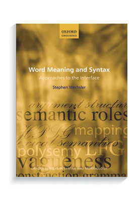 Book cover for Word Meaning and Syntax: Approaches to the Interface.
