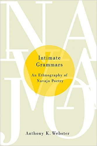 book cover for Intimate Grammars: An Ethnography of Navajo Poetry.
