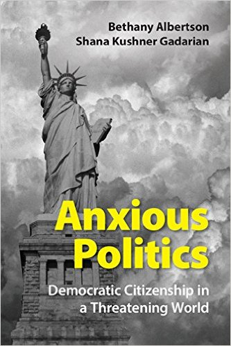 Book cover for Anxious Politics: Democratic Citizenship in a Threatening World.