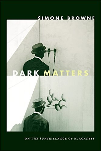 Book cover Dark Matters: On the Surveillance of Blackness.