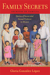Book cover for  Family Secrets: Stories of Incest and Sexual Violence in Mexico.
