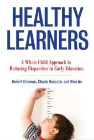 Book cover for Healthy Learners: A Whole Child Approach to Reducing Disparities in Early Education.
