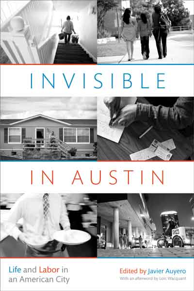 Book cover for Invisible in Austin: Life and Labor in an American City.