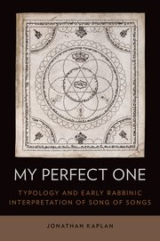 Book cover for My Perfect One: Typology and Early Rabbinic Interpretation of Song of Songs.