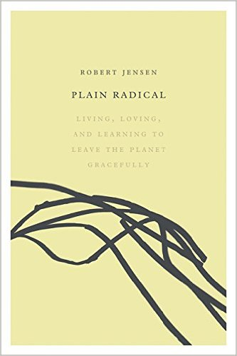Book cover for Plain Radical: Living, Loving, and Learning to Leave the Planet Gracefully.