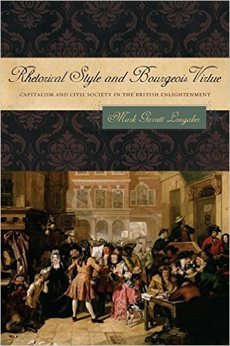 Book cover for Rhetorical Style and Bourgeois Virtue: Capitalism and Civil Society in the British Enlightenment.