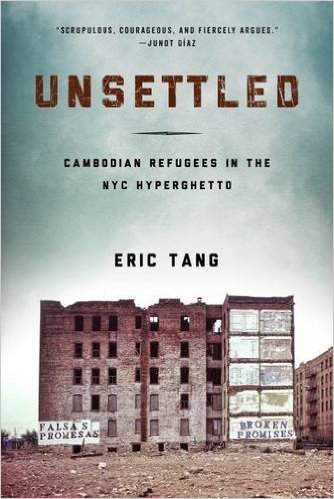 Book cover for Unsettled: Cambodian Refugees in the NYC Hyperghetto.