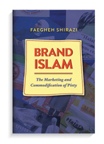 Book cover for Brand Islam: The Marketing and Commodification of Piety .
