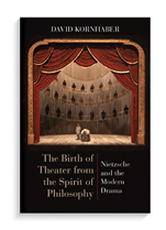 Book cover for The Birth of Theater from the Spirit of Philosophy: Nietzsche and the Modern Drama.