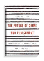 Book cover for The Future of Crime and Punishment: Smart Policies for Reducing Crime and Saving Money.