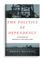 Book cover for The Politics of Dependency: U.S. Reliance on Mexican Oil and Farm Labor.