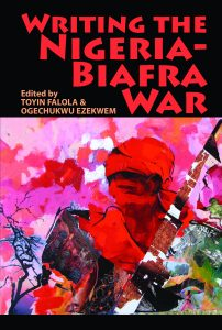 Book cover for Writing the Nigeria-Biafra War.
