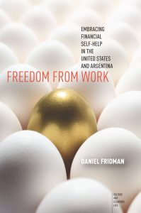 Book cover for Freedom From Work: Embracing Financial Self-Help in the United States and Argentina.