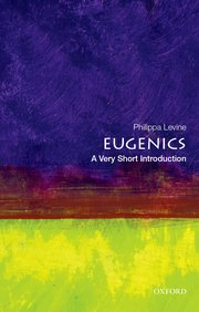 Book cover for Eugenics: A Very Short Introduction.