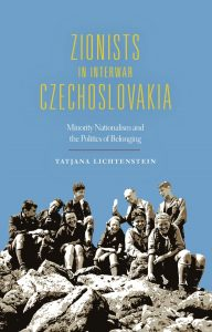 Cover cover for Zionists in Interwar Czechoslovakia: Minority Nationalism and the Politics of Belonging.