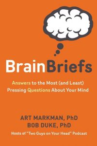 Book cover for Brain Briefs: Answers to the Most (and least) Pressing Questions about Your Mind.
