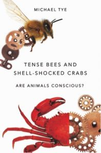 Book cover for Tense Bees and Shell-Shocked Crabs: Are Animals Conscious?
