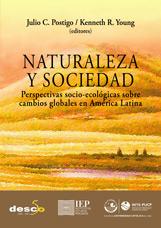 Book cover for Naturaleza y Sociedad: perspectivas socio-ecológicas sobre cambios globales en América Latina.