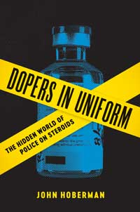 Book cover for Dopers in Uniform: The Hidden World of Police on Steroids.