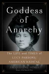 Book cover for Goddess of Anarchy: The Life and Times of Lucy Parsons, American Radical.