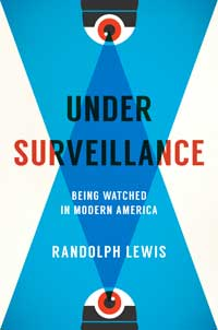 Book cover for Under Surveillance: Being Watched in Modern America.