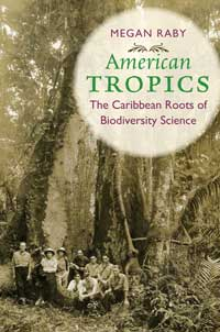 Book cover for American Tropics: The Caribbean Roots of Biodiversity Science.