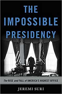 Book cover for The Impossible Presidency: The Rise and Fall of America's Highest Office.