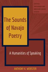 Book cover for The Sounds of Navajo Poetry: A Humanities of Speaking.