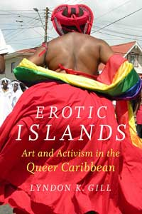 Book cover for Erotic Islands: Art and Activism in the Queer Caribbean.