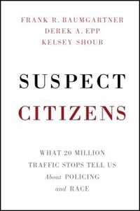 Book cover for Suspect Citizens: What 20 Million Traffic Stops Tell Us About Policing and Race.