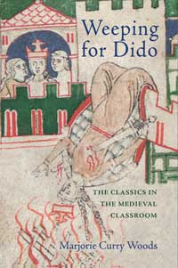 Book cover for Weeping for Dido: The Classics in the Medieval Classroom.