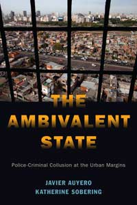 Book cover for The Ambivalent State. Police-Criminal Collusion at the Urban Margins.