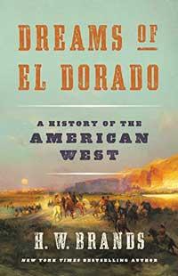 Book cover for Dreams of El Dorado: A History of the American West.