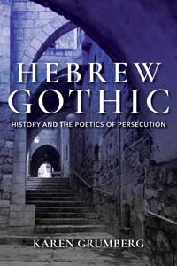 Book cover for Hebrew Gothic: History and the Poetics of Persecution.